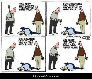 We got to do something about guns – Gun Control