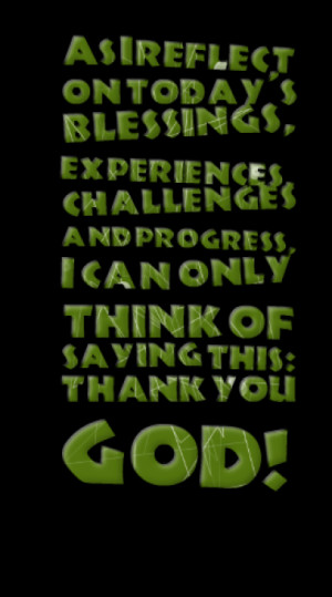 ... and progress, I can only think of saying this: THANK YOU GOD