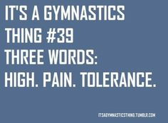 its a gymnastics thing | ... when a gymnast is n pain you know its ...