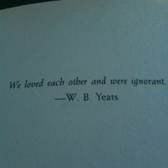 yeats be still my heart more quotes love # quote # love 2 2
