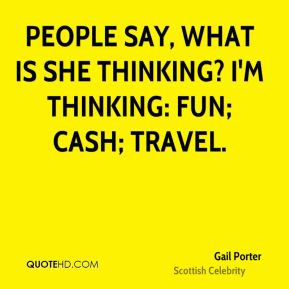 gail-porter-gail-porter-people-say-what-is-she-thinking-im-thinking ...