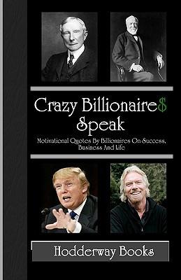 Crazy Billionaires Speak: Motivational Quotes By Billionaires On ...