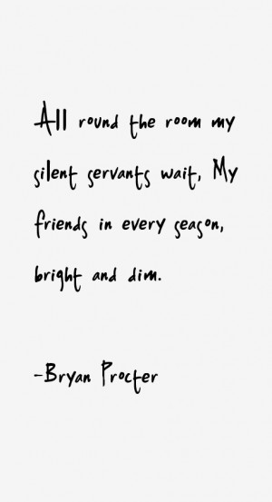 Bryan Procter Quotes & Sayings