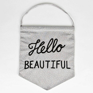 hello beautiful quote flag free uk delivery over £ 25 order now and ...
