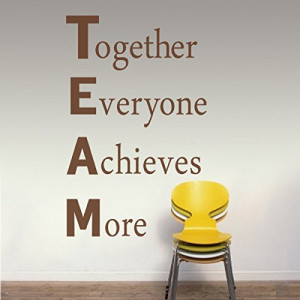 Quote Wall Sticker Inspirational Together Everyone Achieves More Work ...