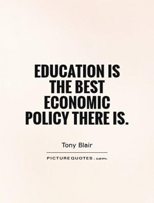 Education Quotes Economic Quotes Tony Blair Quotes
