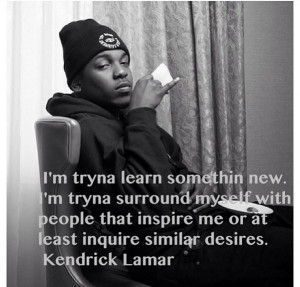 Kendrick lamar, quotes, sayings, life, about yourself