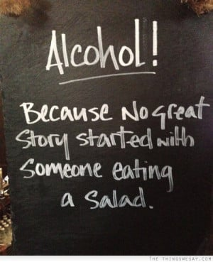 Say No To Alcohol Quotes Alcohol because no great story