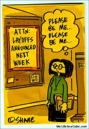 Layoffs coming next week