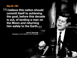 JFK Man on the Moon Goal = A great story and reference on how critical ...