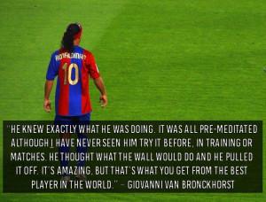 Giovanni Van Bronckhorst - Top 10 Quotes on Ronaldinho