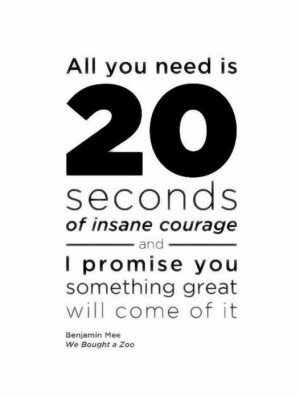 We bought a zoo seconds of insane courage quote
