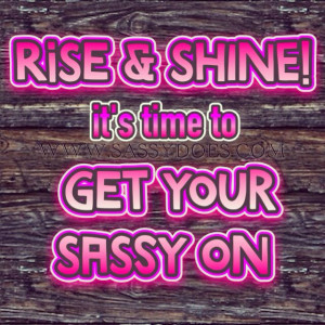 Wake Up & LIVE Sassy Does ️~Sassy #sassydoes #countrygirls #live # ...