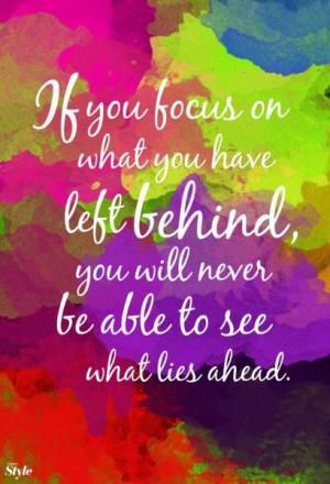 Focus on what lies ahead...