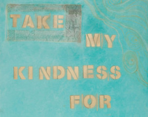 Don't Take My Kindness for Weakness - Mixed Media Painting