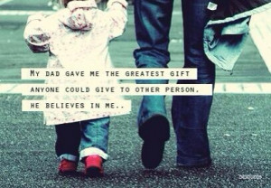 ... quotes, faith, hero, love, father, miss, bond, daughter, my dad, hopes