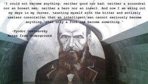 """26. """"I could not become anything…"""" – Dostoevsky"""