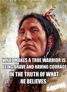 What makes a true warrior is being brave and having the courage in the ...