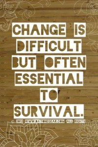 Change is difficult but often essential to survival