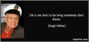 More Hugh Hefner Quotes