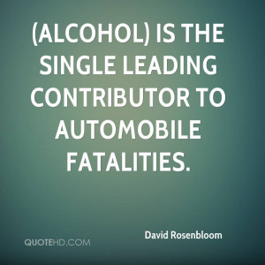 ... Single Leading Contributor To Automobile Fatalities - Alcohol Quote