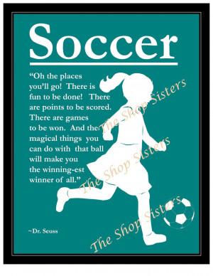 Girls Soccer Poem http://www.etsy.com/listing/98259291/soccer-girl ...
