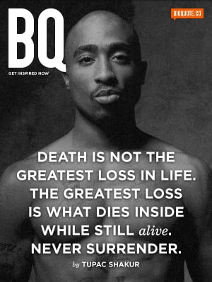 death is not the greatest loss in life the greatest loss is what dies ...