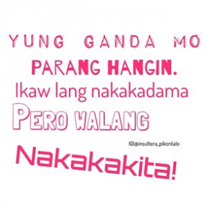 mo? #insultera #pikon #talo #tagalog #saying #patamaquotes #quotes ...