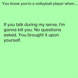 Your A Player Quotes You know you're a volleyball