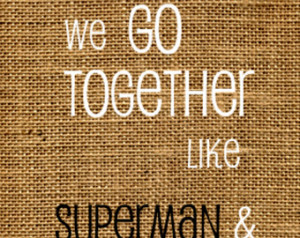 We Go Together Like Superman and Lo is Lane Fine Art Print (8x10) ...