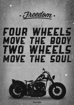Motorcycle quotes, best, meaning, saying, move soul