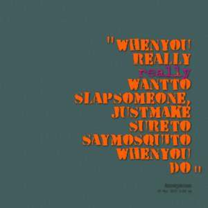 Quotes About: slap