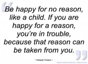 deepak+chopra+quotes+on+mindfulness | Be happy for no reason - Deepak ...