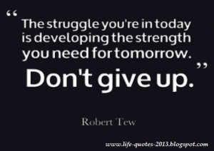 ... never give up quotes to help remind you that in order to get what you