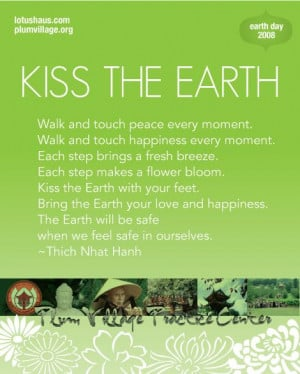 thich nhat hanh quotes - Kiss The Earth poem adapted from Thich Nhat ...