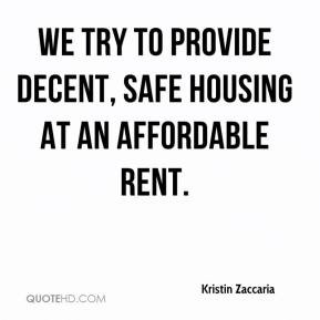 ... - We try to provide decent, safe housing at an affordable rent