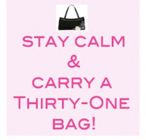 Stay Calm & Carry a Thirty-One Bag!