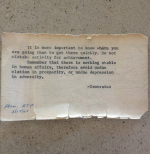 """My grandfather kept this quote in his wallet until he died."""""""