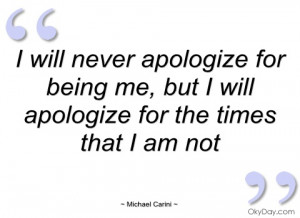 will never apologize for being me michael carini