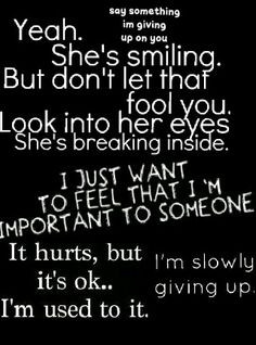Im giving up on you.. I'm done trying, im tired of being there only ...
