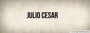 JULIO CESAR Profile Facebook Covers