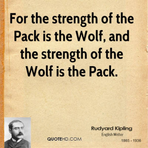 Wolf Quotes About Strength For the strength of the pack