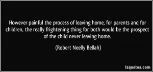 painful the process of leaving home, for parents and for children ...