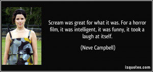 Scream was great for what it was. For a horror film, it was ...
