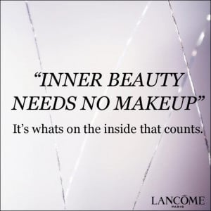 Inner Beauty Needs No Makeup It's Whats On The Inside That Counts