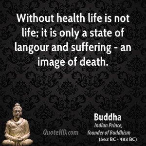 buddha-buddha-without-health-life-is-not-life-it-is-only-a-state-of ...
