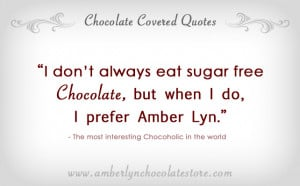don t always eat sugar free chocolate quote