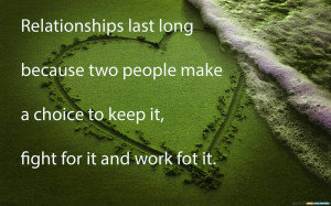 Relationships Last Long Because Two People Make A Choice To Keep It ...