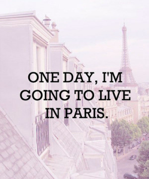 absolutely, dreams, one day!!!, paris, quotes, text