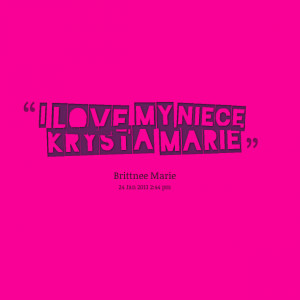 Niece Love Quotes: Quotes From Brittnee Marie Lambert I Love My Niece ...